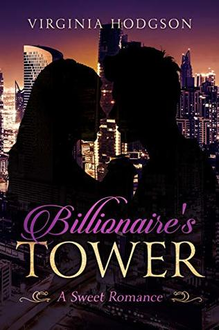 Billionaire's Tower - A Sweet Romance - Link to Audiobook Version Inside