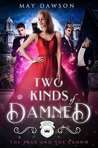 Two Kinds of Damned (The True and the Crown #2)