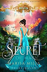 The Secret of Magic (Academy of Falling Kingdoms #2)