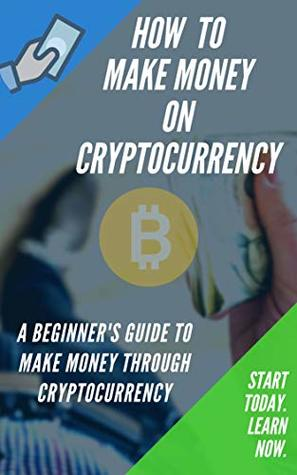 learn how to make money with cryptocurrency