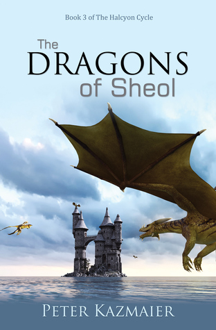 The Dragons of Sheol by Peter Kazmaier