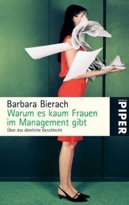 Warum es kaum Frauen im Management gibt Barbara Bierach