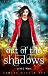 Out of the Shadows: Part One (Shadowlands #1A)