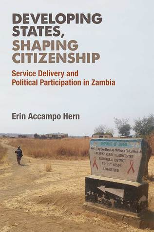 Developing States, Shaping Citizenship: Service Delivery and Political Participation in Zambia