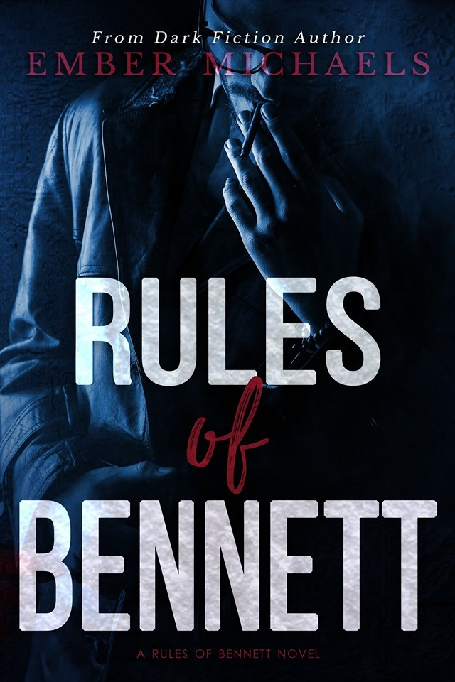 Rules of Bennett by Ember Michaels