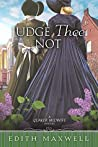 Judge Thee Not (Quaker Midwife Mystery #5)