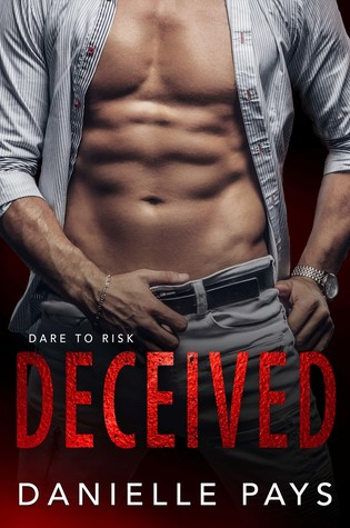 Deceived (Dare to Risk, #1)