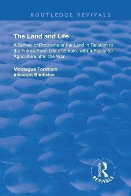 The Land and Life: An Analysis of Problems of the Land in