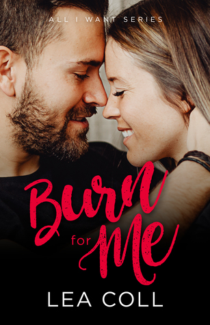 Burn for Me (All I Want, #3)