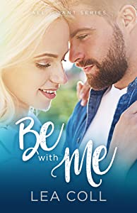 Be with Me (All I Want, #2)