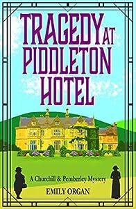 Tragedy at Piddleton Hotel (Churchill & Pemberley #1)
