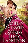 The Scandalous Life of a Betrayed Heiress