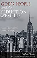 God's People and the Seduction of Empire: Hearing God's call in the modern age
