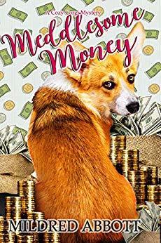 Meddlesome Money (Cozy Corgi Mysteries, #13)