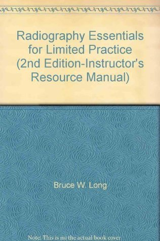 Radiography Essentials for Limited Practice (2nd Edition-Instructor's Resource Manual)