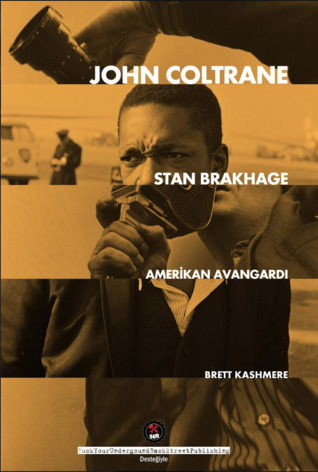 John Coltrane — Stan Brakhage: Amerikan Avangardı