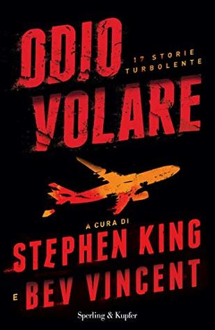 Odio volare. 17 storie turbolente by Stephen King