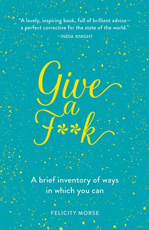Give a F**k by Felicity Morse