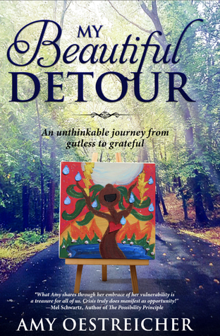 My Beautiful Detour: An Unthinkable Journey from Gutless to Grateful