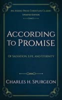 According to Promise [Updated, Annotated]: Of Salvation, Life, and Eternity