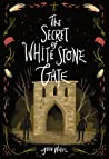 The Secret of White Stone Gate (Black Hollow Lane, #2)
