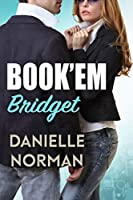 Book'em Bridget (Iron Badges Book 2)