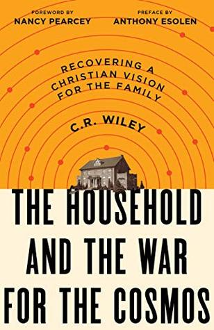 The Household and the War for the Cosmos by C.R.  Wiley