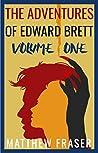 The Adventures of Edward Brett: Volume One