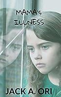 Mama's Illness