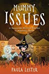 Mummy Issues (Sunnyside Retired Witches Community #3)