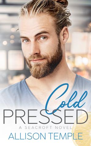 Cold Pressed (Seacroft, #2)