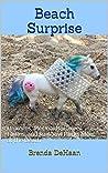 Beach Surprise: Unicorns, Mermaids, Flower Fairies, and Rainbow Rocks Meet at the Beach (Rockin' Fairy Garden Tales Book 2)