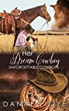 Her Dream Cowboy: A Clean & Wholesome Cowboy Romance (Unforgettable Cowboys Book 2)