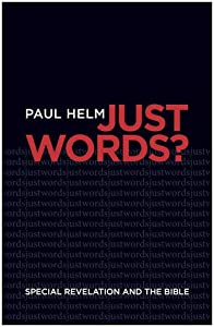 Just Words?: Special Revelation and the Bible