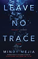 Leave No Trace: A Novel