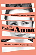 My Friend Anna: The True Story of a Fake Heiress