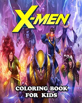 X Men Coloring Book For Kids Coloring All Your Favorite Characters In X Men By Coloring Book