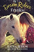 Dream Riders: Frankie