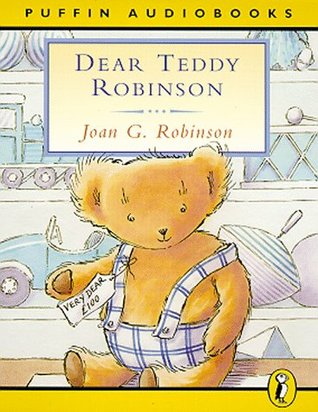 Dear Teddy Robinson by Joan G. Robinson