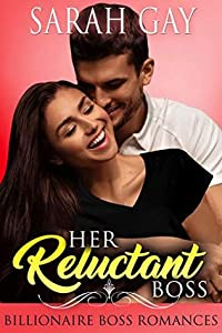 Her Reluctant Boss (Grant Brothers, #1)