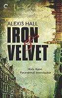 Iron & Velvet (Kate Kane, Paranormal Investigator #1)