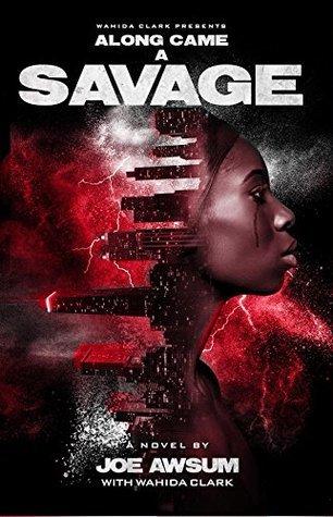 Along Came a Savage by Joe Awsum