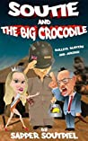 Soutie and the Big Crocodile: Bullets, Blisters and Jukskei