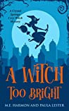 A Witch Too Bright (Crystal Springs #3)