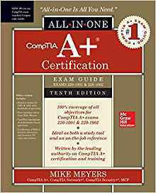 Comptia A+ Certification All-In-One Exam Guide, Exams 220-1001 & 220-1002