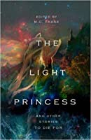 The Light Princess and Other Stories to Die for