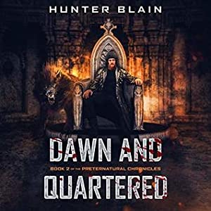 Dawn and Quartered (The Preternatural Chronicles, #2)