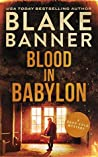 Blood In Babylon (Dead Cold Mystery #18)