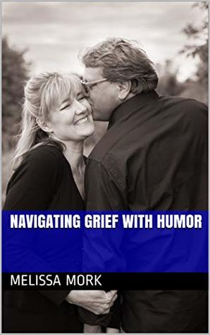 Navigating Grief with Humor
