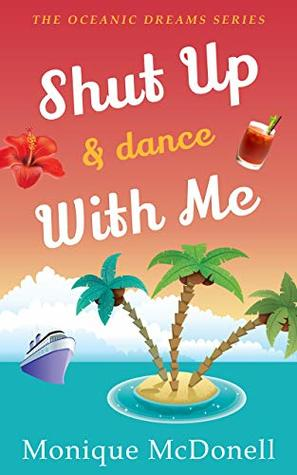 Shut Up and Dance With Me (Oceanic Dreams #7)
